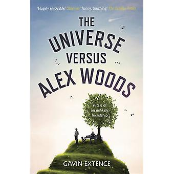 The Universe Versus Alex Woods by Gavin Extence - 9781444765892 Book