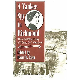 A Yankee Spy in Richmond door David Ryan - 9780811729994 Boek
