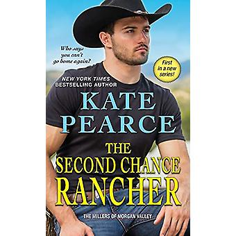 The Second Chance Rancher by Kate Pearce - 9781420148237 Book