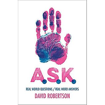 A.S.K. - Real World Questions / Real Word Answers by David Robertson -