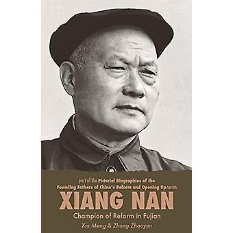 Xiang Nan - Champion of Reform in Fujian by Meng Xia - 9781910760109