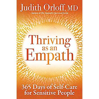 Thriving as an Empath - 365 Days of Empowering Self-Care Practices by