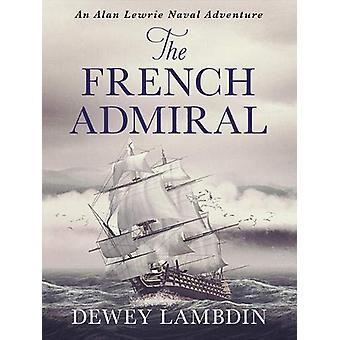 The French Admiral by Dewey Lambdin - 9781788634038 Book