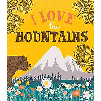 I Love the Mountains by Haily Meyers - 9781423653189 Book