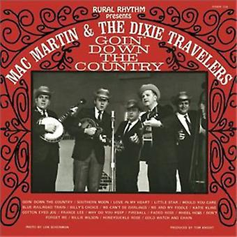 Mac Martin &the Dixie Travelers - Goin? Down the Country [CD] USA import