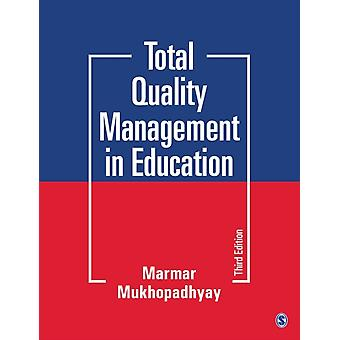 Total Quality Management in Education by Marmar Mukhopadhyay