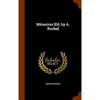 Memoires [Ed. by A. Roche] by Rene Levasseur - 9781343969032 Book
