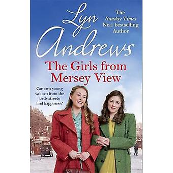 The Girls From Mersey View The absolutely heartwarming new saga from the SUNDAY TIMES bestselling author your perfect summer read