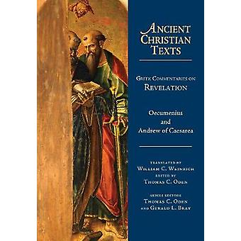 Greek Commentaries on Revelation Ancient Christian Texts
