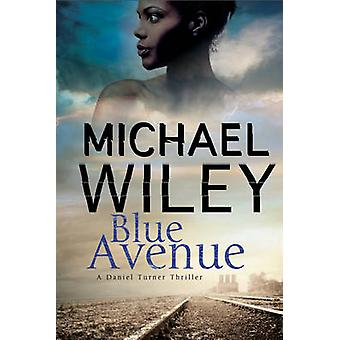 Blue Avenue First in a noir mystery series set in Jacksonville Florida by Wiley & Michael