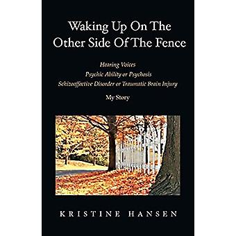 Waking Up on the other side of the fence by Kristine Hansen