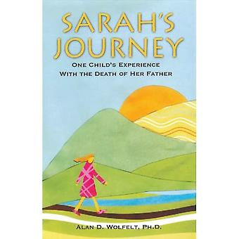 Sarah's Journey; One Child's Experience with the Death of Her Father