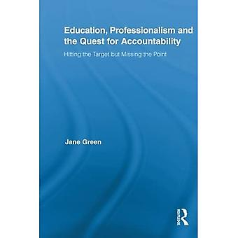 Education, Professionalism, and the Quest for Accountability