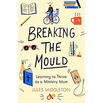 Breaking the Mould: Learning To Thrive As A Ministry Mum