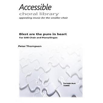 Blest are the pure in heart (Peter Thompson)