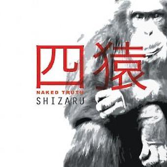 Naked Truth - Shizaru [CD] USA import
