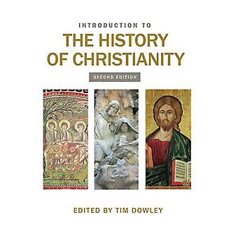 Einführung in die Geschichte des Christentums (2.Auflage) von Tim Dowl