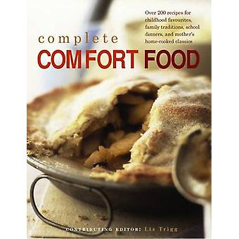 Complete Comfort Food - Over 200 Recipes for Childhood Favourites - Fa