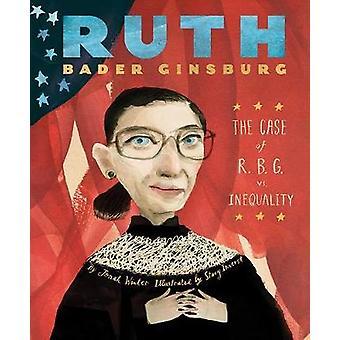 Ruth Bader Ginsburg - fallet av R.B.G. vs. ojämlikhet av Jonah vintern