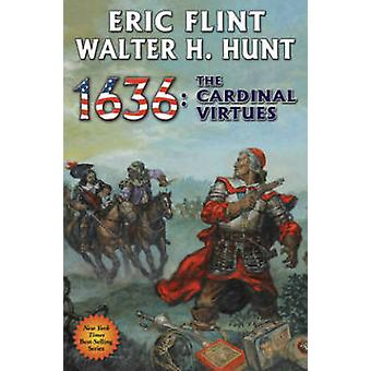 1636 - The Cardinal Virtues by Eric Flint - Walter H. Hunt - 978147678