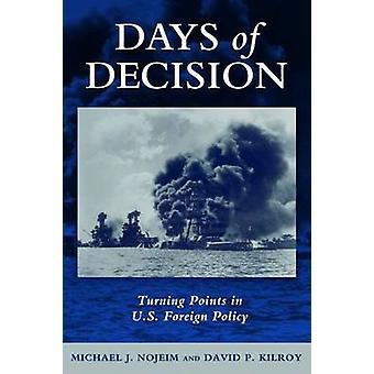 Tagen nach der Entscheidung - Punkte in der US-Außenpolitik von David P. K drehen