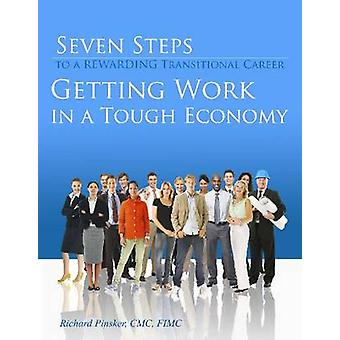 Seven Steps to a Rewarding Transitional Career by Richard J. Pinsker