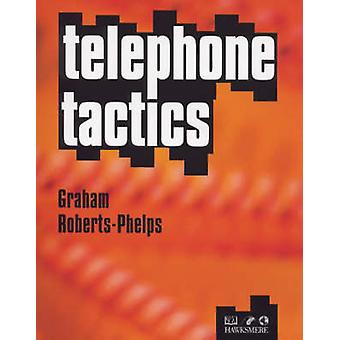 Telephone Tactics by Graham Roberts-Phelps - 9781854181770 Book