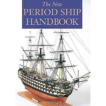 The New Period Ship Handbook by Keith Julier - 9781854862334 Book