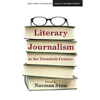 Periodismo literario en el siglo XX por Norman Sims - David A
