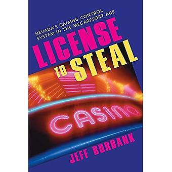License to Steal: Nevada de contrôle système de jeu à l'ère du Megaresort