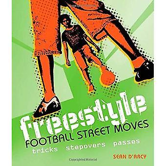 Freestyle fotboll Street flyttar: Tricks, Stepovers och passerar