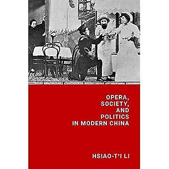 Opera, Society, and Politics in Modern China (Harvard-Yenching Institute Monograph Series)
