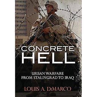 Konkrete helvede: Urban Warefare fra Stalingrad til Irak (militære historie)