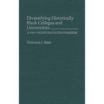 Diversificando historicamente preto faculdades e universidades um novo paradigma de ensino superior por Sims & Serbrena J.
