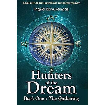 Hunters of the Dream Book One The Gathering by Koivukangas & Ingrid