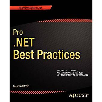 Pro .Net Best Practices by Ritchie & Stephen
