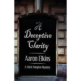 A Deceptive Clarity by Elkins & Aaron