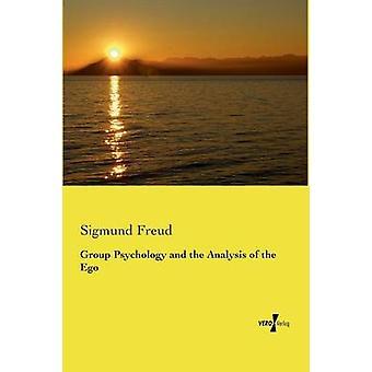 Psychologie de groupe et l'analyse de l'Ego de Freud & Sigmund