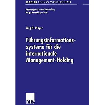 Fhrungsinformationssysteme fr die Internationale ManagementHolding von Mayer & Jrg