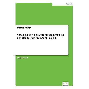 Vergleich ・ フォン ・ Softwareprogrammen fr デン Baubetrieb は Projekt ベッカー ・ トーマス