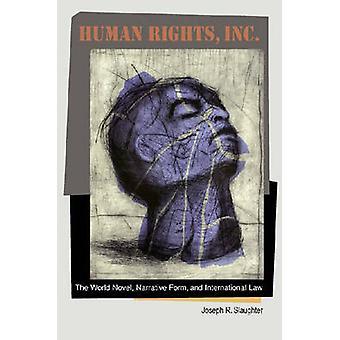 Human Rights - Inc. - The World Novel - Narrative Form - and Internati