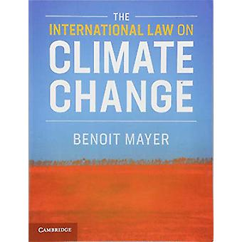The International Law on Climate Change by The International Law on C
