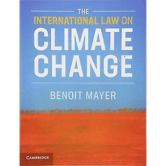 Das Völkerrecht zum Klimawandel durch das Völkerrecht auf C