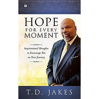 Hope for Every Moment - Inspirational Thoughts to Encourage You on You
