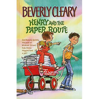 Henry and the Paper Route by Beverly Cleary - Tracy Dockray - 9780780