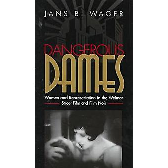 Dangerous Dames - Women and Representation in Film Noir and the Weimar