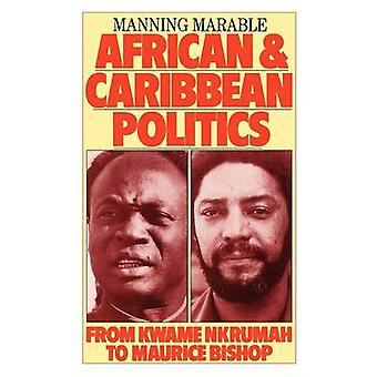 African and Caribbean Politics - From Kwame Nkrumah to Maurice Bishop