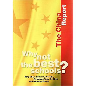 Why Not the Best Schools? - The China Report by Yong Zhao - Ruhui Ni -
