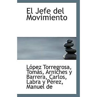 El Jefe del Movimiento by Lopez Torregrosa Tomas - 9781113266378 Book