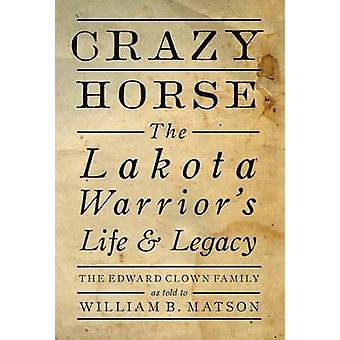 Crazy Horse by William B. Matson - 9781423641230 Book